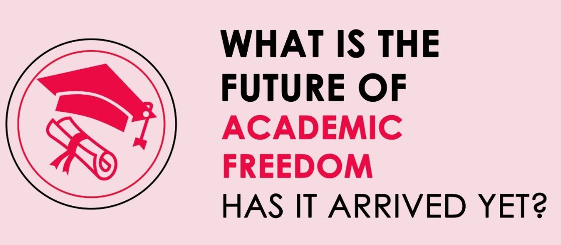 What is the future of academic freedom? Has it arrived yet? image
